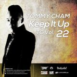 Tommy Cham - Keep It Up - TC Vol 22
