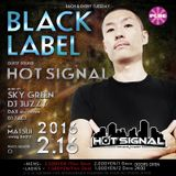 16.FEB.2016 BLACK LABEL @PURE  MUSIC BY HOT SIGNAL