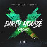 Dirty House Radio #010