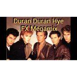 Duran Duran Hye FX Megamix
