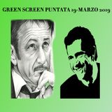 Green Screen - puntata 19-03-2019