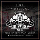 KBK | Chainworks Gym Mixtape