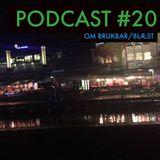 Podcast 20 Om Brukbar og Blæst