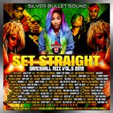 Silver Bullet Sound - Set Straight Vol. 5 (Dancehall Mix 2019)
