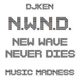 DJKen New Wave Never Dies