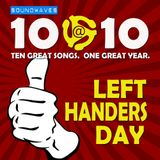 Soundwaves 10@10 #203: Left Handers Day