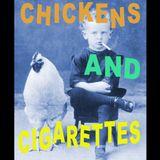 CHICKENS & CIGARETTES
