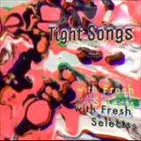 Tight Songs - Episode #142 (March 26th, 2017)
