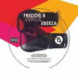 FREDDIE B VS. EBEEZA