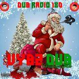 Dub Radio 180: A Very VYBZ DUB Christmas (DJ R Dub L & StreetVybz)