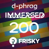 d-phrag - Immersed episode 200 (March 2015)