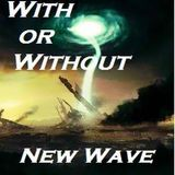 With Or Without New Wave