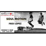 Soul Motion l Fred Lopez l 1 Brighton FM show recording l 06.03.17
