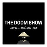 The DOOM Show #004 convida LEFTO