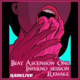 @DJDARKLIVE - BEAT ASCENSION ONE - INFERNO SESSION REMAKE