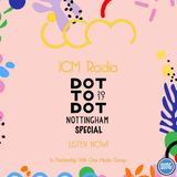ICM Radio Dot To Dot Nottingham Festival Special
