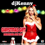 DJ KENNY CHRISTMAS GIFT DANCEHALL MIX DEC 2016