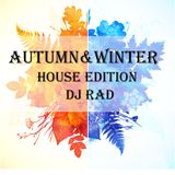 Autumn&Winter Mix House Edition Mix by DJ RAD