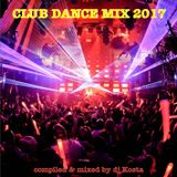 CLUB DANCE MIX 2017 ( By Dj Kosta )