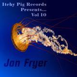 Itchy Pig Presents... Vol 10 - Jon Fryer