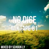 No Dice Mixtape #81