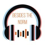 Besides The Norm Podcast - Holyrood Election Discussion