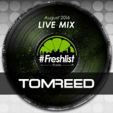 Tom Reed - Live @ #Freshlist (August 2016)