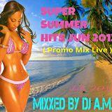 Dj A.M.D. Live ( Promo Mix jun 2013 ) ---- New Entry Hits SUMMER 2013 Vol.9