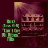 "Buzz (Boss Hi-Fi) ""Can't Cut Wi Vibes"" Mix"