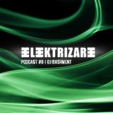Elektrizare Podcast #8 by DJ BASHMENT