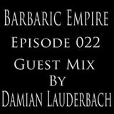 Barbaric Empire 022 (Guest Mix By Damian Lauderbach)