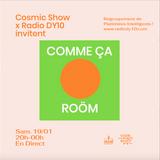 COMME ÇA - ROÖM / Cosmic Show / 19 janvier 2019
