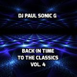 DJ PAUL SONIC G Present BACK IN TIME TO THE CLASSICS VOL 4