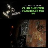 DJ Ali Coleman - Club Shelter Flashback Mix 4
