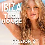 Ibiza Tech House [Session 3]