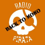 Radio Pirata Presenta: Back to Mono Ep.1