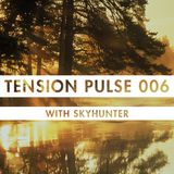 Tension Pulse 006 with Skyhunter