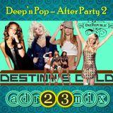 Deep'n Pop - After Party 2 (adr23mix)