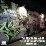 "THE MIX SHOW vol.47 -2016.05.28 ""GIANT"" @FAMILY OPENING DJ SET (Mixed by DJ H!ROKi)"