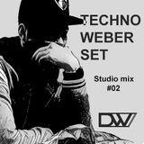 TECHNO WEBER SET - Studio Mix #02
