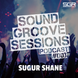 SoundGroove Sessions Ep. #003 - Sugur Shane