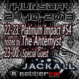 The Antemyst - Platinum Impact 54 (Gabber.fm) 24-10-2013