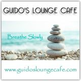 Guido's Lounge Cafe Broadcast 0313 Breathe Slowly (20180302)