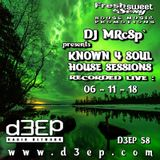 DJ MRcSp`pres. Known 4 Soul House Sessions (D3ep 58) Tuesday 06 / 11 / 18