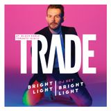 TRADE Toronto DJ SET (12/8/17) by Bright Light Bright Light