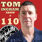 Tom Ingram Show #110