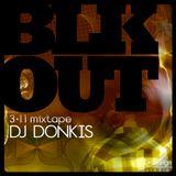 BLKOUT mixtape (March 2011) by DJ Donkis