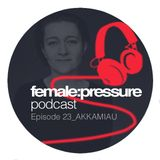 female:pressure podcast Episode 23: Akkamiau
