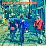 Working Class Superheroes - A Friday Mixtape (10 June 2016)