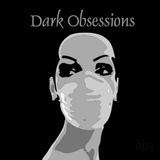 Dark Obsessions XLI